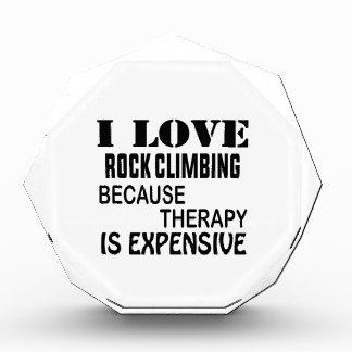 I Love Rock Climbing Because Therapy Is Expensive Award
