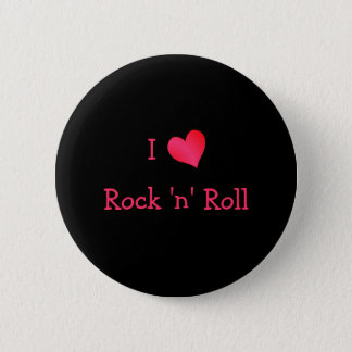 I Love Rock 'n' Roll Button