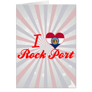 I Love Rock Port, Missouri Greeting Card