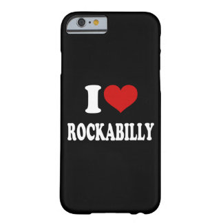I Love Rockabilly Barely There iPhone 6 Case