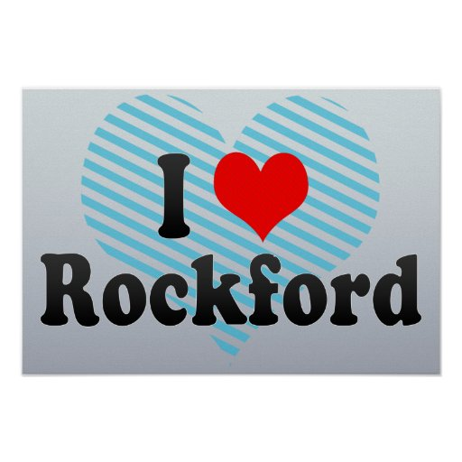 I Love Rockford, United States Posters