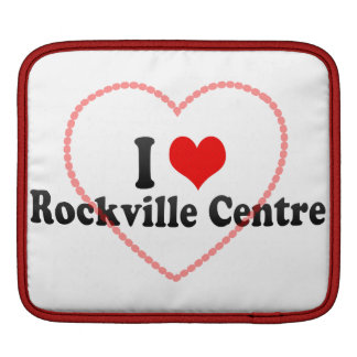 I Love Rockville Centre, United States Sleeve For iPads