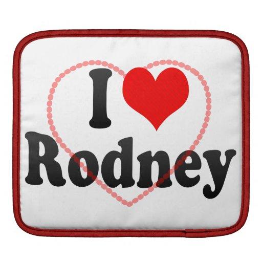 I love Rodney iPad Sleeve