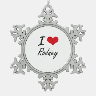 I Love Rodney Snowflake Pewter Christmas Ornament