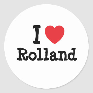 I love Rolland heart custom personalized Classic Round Sticker
