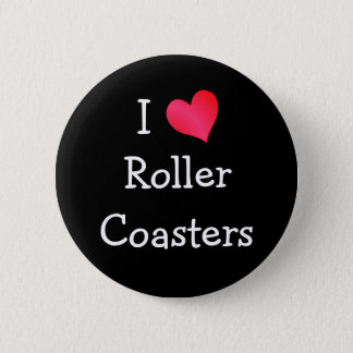 I Love Roller Coasters Button