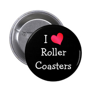 I Love Roller Coasters 2 Inch Round Button