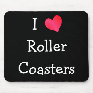 I Love Roller Coasters Mouse Pads