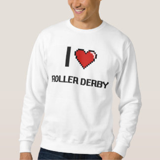 I Love Roller Derby Digital Retro Design Sweatshirt