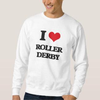 I Love Roller Derby Pull Over Sweatshirts