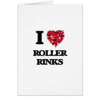 I love Roller Rinks Greeting Card