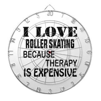 I Love Roller Skating Because Therapy Is Expensive Dart Board