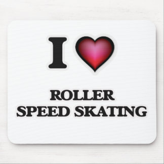 I Love Roller Speed Skating Mouse Pad