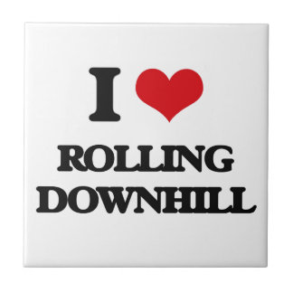 I Love Rolling Downhill Tiles