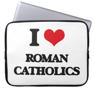 I Love Roman Catholics Laptop Sleeve