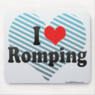 I Love Romping Mouse Pad