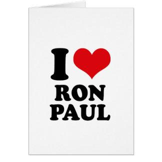 I LOVE RON PAUL GREETING CARD