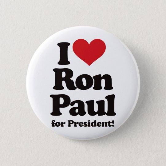 I Love Ron Paul for President Button