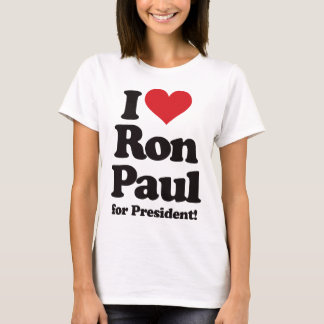 I Love Ron Paul for President T-Shirt