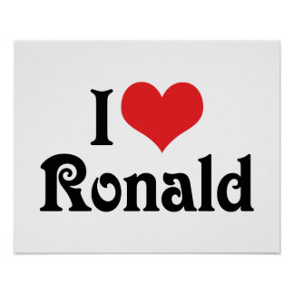 I Love Ronald Posters