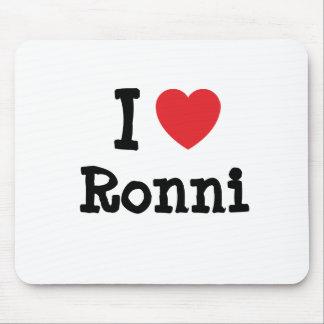 I love Ronni heart T-Shirt Mouse Pad
