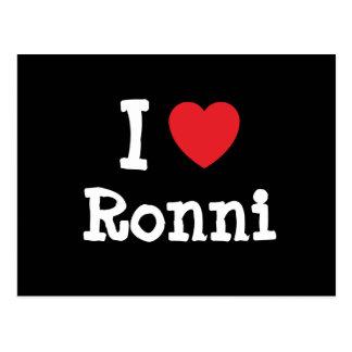 I love Ronni heart T-Shirt Post Card