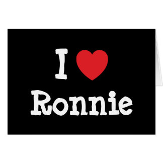 I love Ronnie heart custom personalized Card