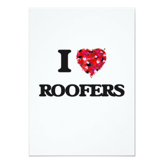 I love Roofers 5x7 Paper Invitation Card
