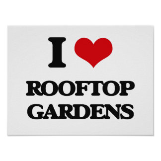 I love Rooftop Gardens Poster