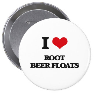 I love Root Beer Floats 4 Inch Round Button
