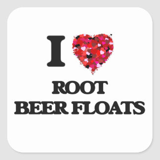 I love Root Beer Floats Square Sticker