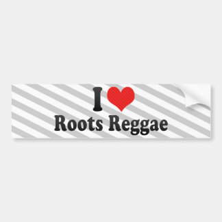 I Love Roots Reggae Bumper Stickers