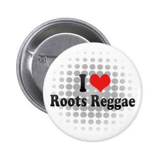 I Love Roots Reggae Pinback Button
