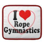 I love Rope Gymnastics iPad Sleeves