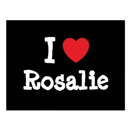 I love Rosalie heart T-Shirt Postcard