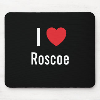 I love Roscoe Mouse Pad
