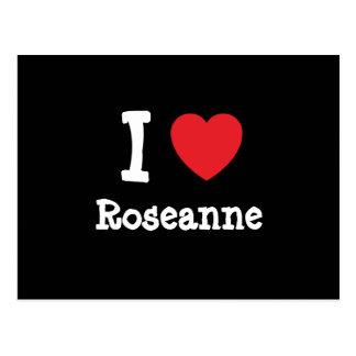 I love Roseanne heart T-Shirt Postcard