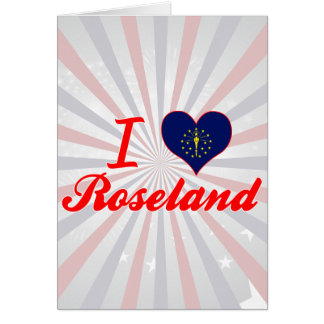 I Love Roseland, Indiana Greeting Card