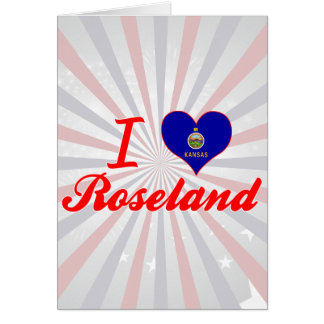 I Love Roseland, Kansas Greeting Cards