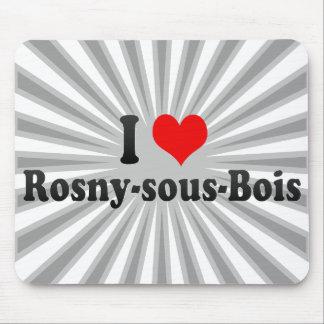 I Love Rosny-sous-Bois France Mouse Pads