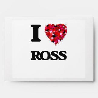 I Love Ross Envelopes
