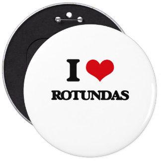 I Love Rotundas 6 Inch Round Button