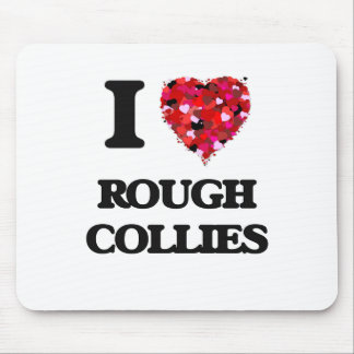 I love Rough Collies Mouse Pad