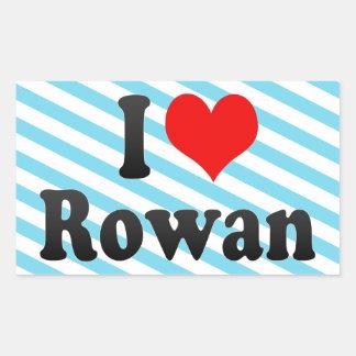 I love Rowan Rectangle Stickers
