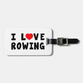 I Love Rowing Tag For Bags