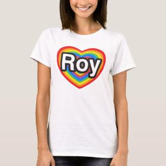 I love Roy. I love you Roy. Heart T-Shirt