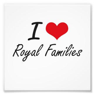 I love Royal Families Photo Print