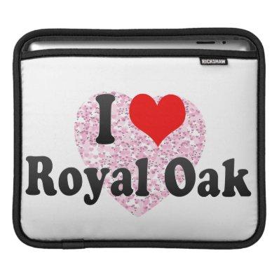 I Love Royal Oak, United States iPad Sleeves