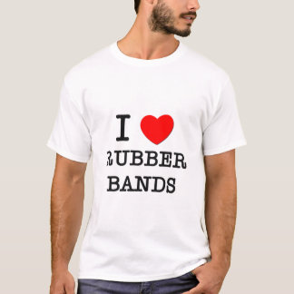 I Love Rubber Bands T-Shirt