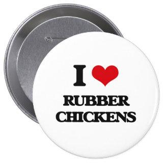 I Love Rubber Chickens 4 Inch Round Button
